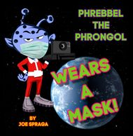 Phrebbel The Phrongol vacations on Earth and wears a mask to stay safe during the pandemic.