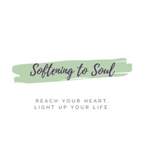 Softening to Soul
