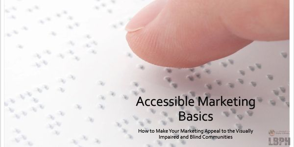Accessible Marketing Basics; upclose photo of a finger reading across braille.