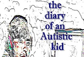 Diary of an autistic kid