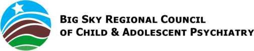 Big Sky Regional Council of Child & Adolescent Psychiatry
