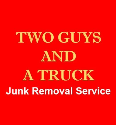 "Two Guys and a Truck Junk Removal  ""Junk is what we Take. Service is what we Deliver!"""
