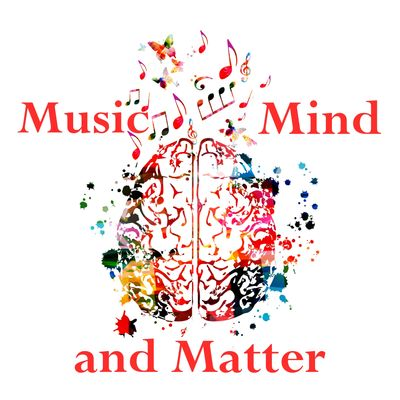 Music, Mind and Matter