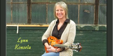 Lynn Konsela a great harmony singer and mandolin player