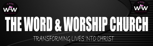 THE WORD AND WORSHIP CHURCH