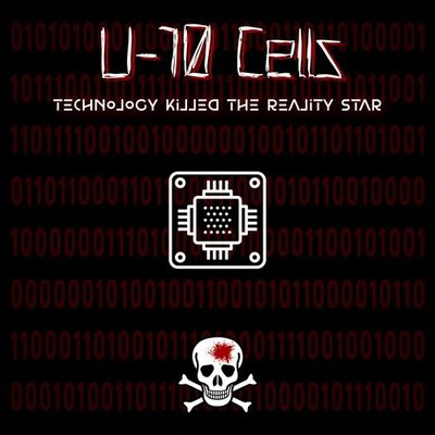 U-10 Cells - Technology Killed the Reality Star EP Album Cover.