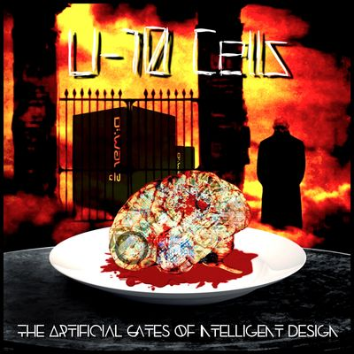 U-10 Cells - The Artificial Gates of Intelligent Design Album Cover.