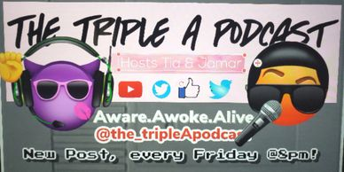 The Triple A Podcast with Jamar Harris and Tia McCray