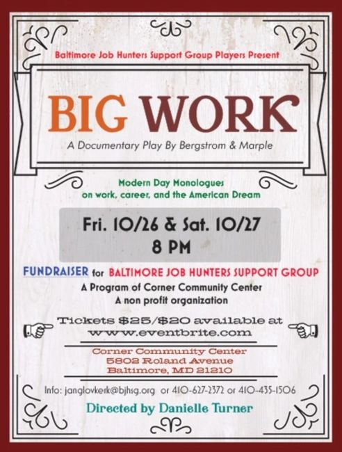 FLYER FOR BIG WORK: A DOCUMENTARY PLAY PERFORMED BY COMMUNITY MEMBERS AND JOB SEEKERS