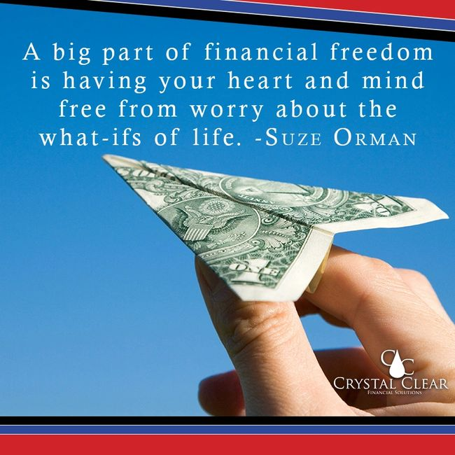 Big part of financial freedom is having your heart and mind free from worry crystal clear financial