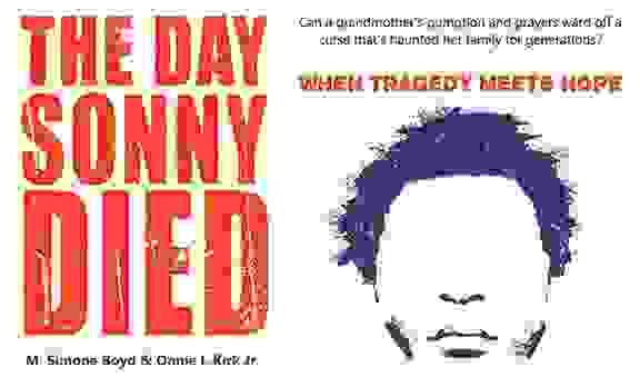 """The Day Sonny Died"" by Onnie Kirk & Simone Kirk Boyd"