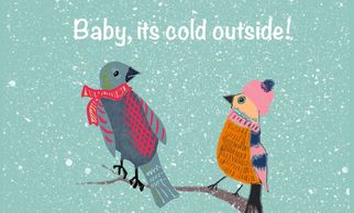 Fabric art print with novelty winter birds and the words Baby It's Cold Outside