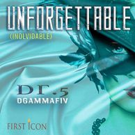 UNFORGETTABLE_INOLVIDABLE- SINGLE ARTWORK_DGAMMAFIV