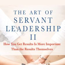 Cover image of the book The Art Of Servant Leadership II, showing people holding hands