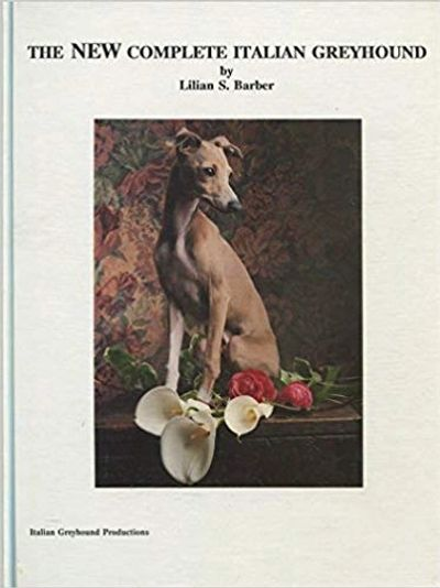 Best resource  book on Italian Greyhounds By Lillian Barber