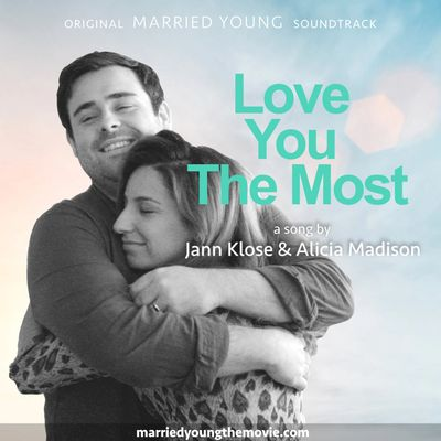 Love You the Most artwork Jann Klose Alicia Madison Invida Married Young Soundtrack