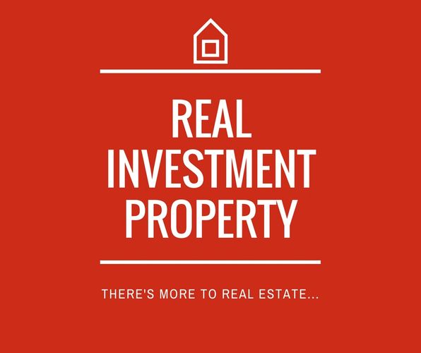 Real Investment Property. There's more to real estate