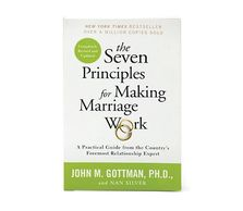 The seven principles for making marriage work, book recommendation.