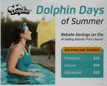 Dolphin Days of Summer Rebates on purchase of new Robotic Pool Cleaner