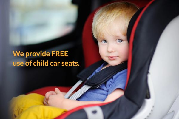 We provide free use of child safety seats.