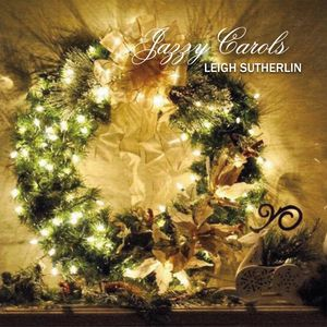 """Jazzy Carols"" front cover, by Leigh Sutherlin"