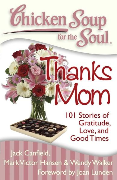 Kym Gordon Moore joins 100 writers as a contributor to Chicken Soup for the Soul: Thanks Mom.