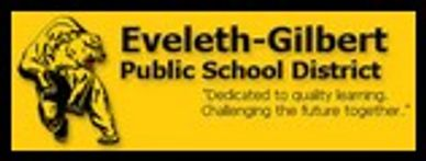 Eveleth-Gilbert Public School District Dedicated to quality learning challenging the future together