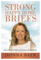 Strong Happy Home Briefs: Helping Struggling Learners, by Donna Baer
