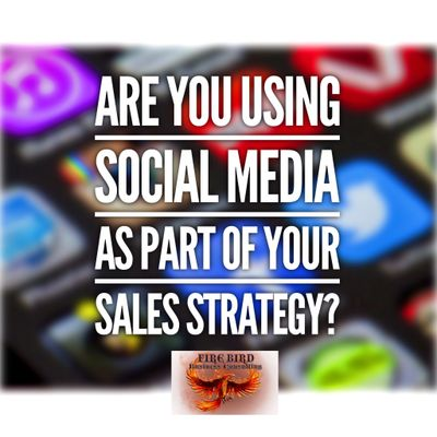 Are you using social media as part of your sales process? – Firebird Business Consulting – Saskatoon