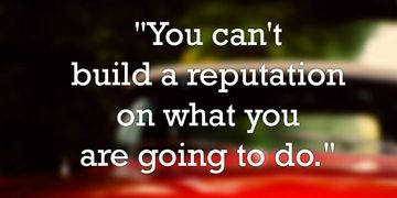 Blog - You can't build a reputation on what you are going to do - Blog Firebird Business Consulting