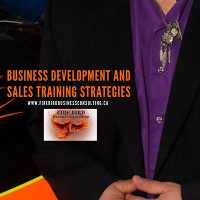 Business Development - Sales Strategies and Training - Firebird Business Consulting Ltd.