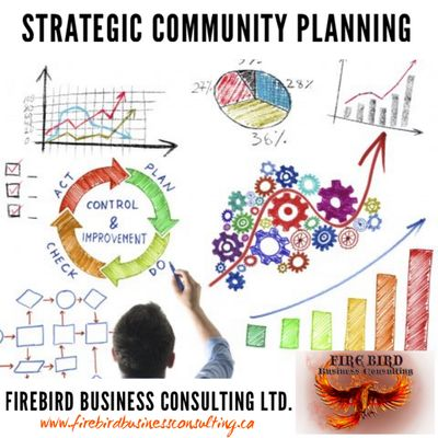 Strategic Community Planning - Firebird Business Consulting Ltd. servicing Saskatchewan and Canada