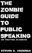 The Zombie Guide to Public Speaking, a textbook for university students and professionals