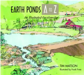 Earth Ponds A to Z by Tim Matson, Countryman Press