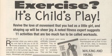 Ed Gaut does believe your fitness should be like child's-play. Find Ed Gaut info here and EdGaut.com