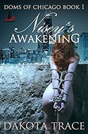 Nisey's Awakening, Dakota Trace, Doms of Chicago, BDSM, Shibari