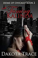 Taming Kalinda, Dakota Trace, Doms of Chicago, MFM, menage
