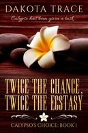 Twice the Chance, Twice the Ecstasy, Dakota Trace, Calypso's Choice, mmf, paranormal/fantasy