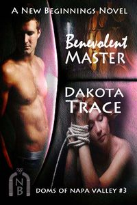 Benevolent Master, Dakota Trace, Doms of Napa Valley, Wine country, BDSM