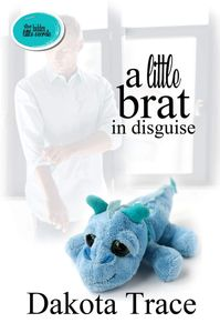 A Little Brat in Disguise, Dakota Trace, Cougar Romance, Ageplay