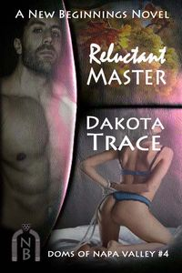 Reluctant Master, Dakota Trace, Doms of Napa Valley, Wine Country, BDSM