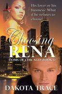 Choosing Rena, Doms of Chicago,  bbw, BDSM, Cougar, Dakota Trace