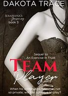 Team Player, Seraphina's Journey, Serial, Dakota Trace, BDSM