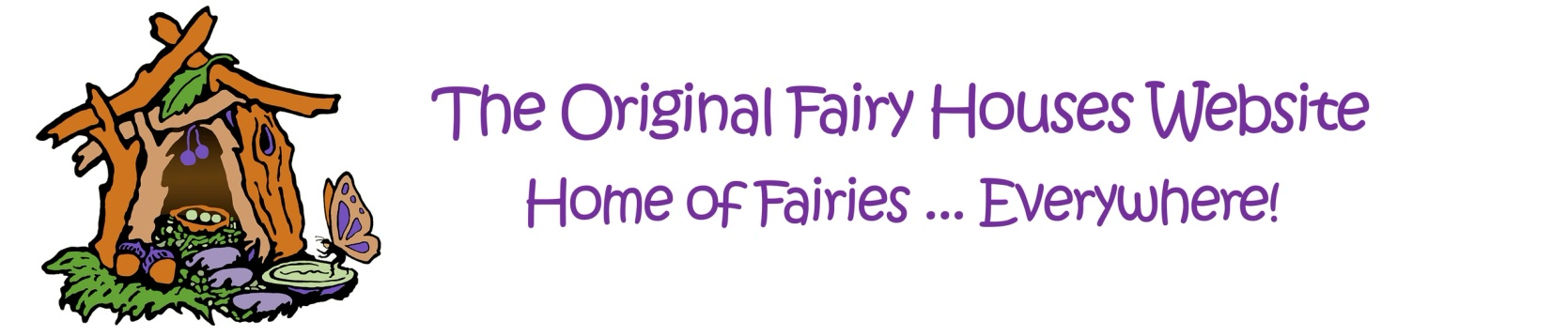 The Original Fairy Houses Website Home of Fairies... Everywhere!