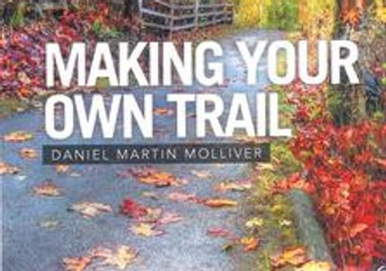 #the miracle of making your OWN TRAIL#