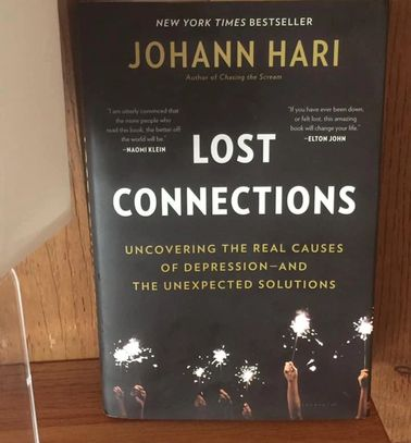 LOST CONNECTIONS:  Uncovering The Real Causes Of Depression--And The Unexpected Solutions