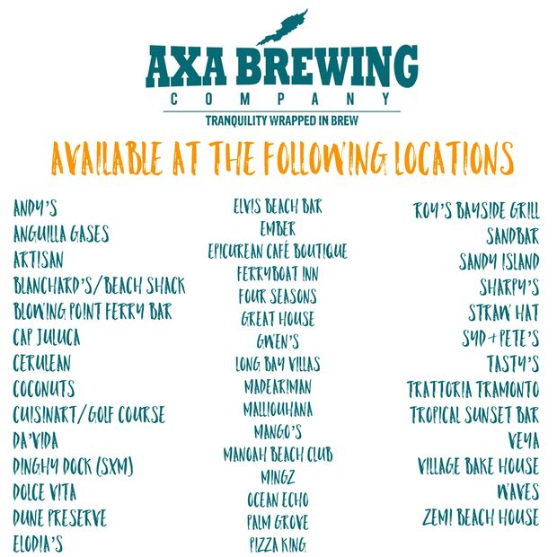 AXA ALE is available throughout the island at local restaurants, resorts, bars, and grocery stores.