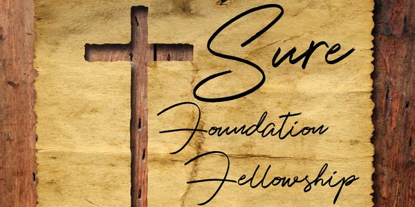 Sure Foundation Fellowship - The SFF Family