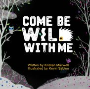 Come Be Wild With Me Book Cover