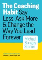 The coaching habit. Say less ask more & change the way you lead.